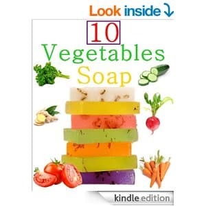 Free Kindle eBook 10 Easy Homemade Vegatable Soap Recipes